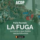 La Fuga ACDP | París-Roubaix: la carrera que necesitábamos