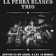 Esto es Rock & Roll 25 - Abril - 2019 (La Perra Blanco Trío)