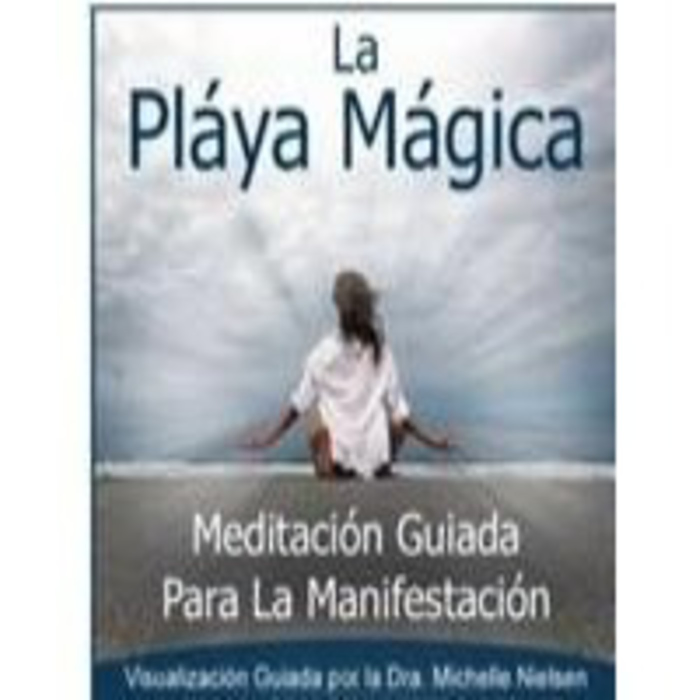 Meditación Para Centrar Tu Energía Y Manifestar Tus Sueños