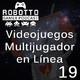 Robotto Gamer Podcast 19 - Videojuegos Multijugador en Línea