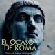 Episodio 0. Bienvenidos al Ocaso de Roma
