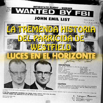 JOHN LIST, LA TREMENDA HISTORIA DEL PARRICIDA DE WESTFIELD - Luces en el Horizonte