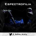 Espectrofilia By Andrea Acosta