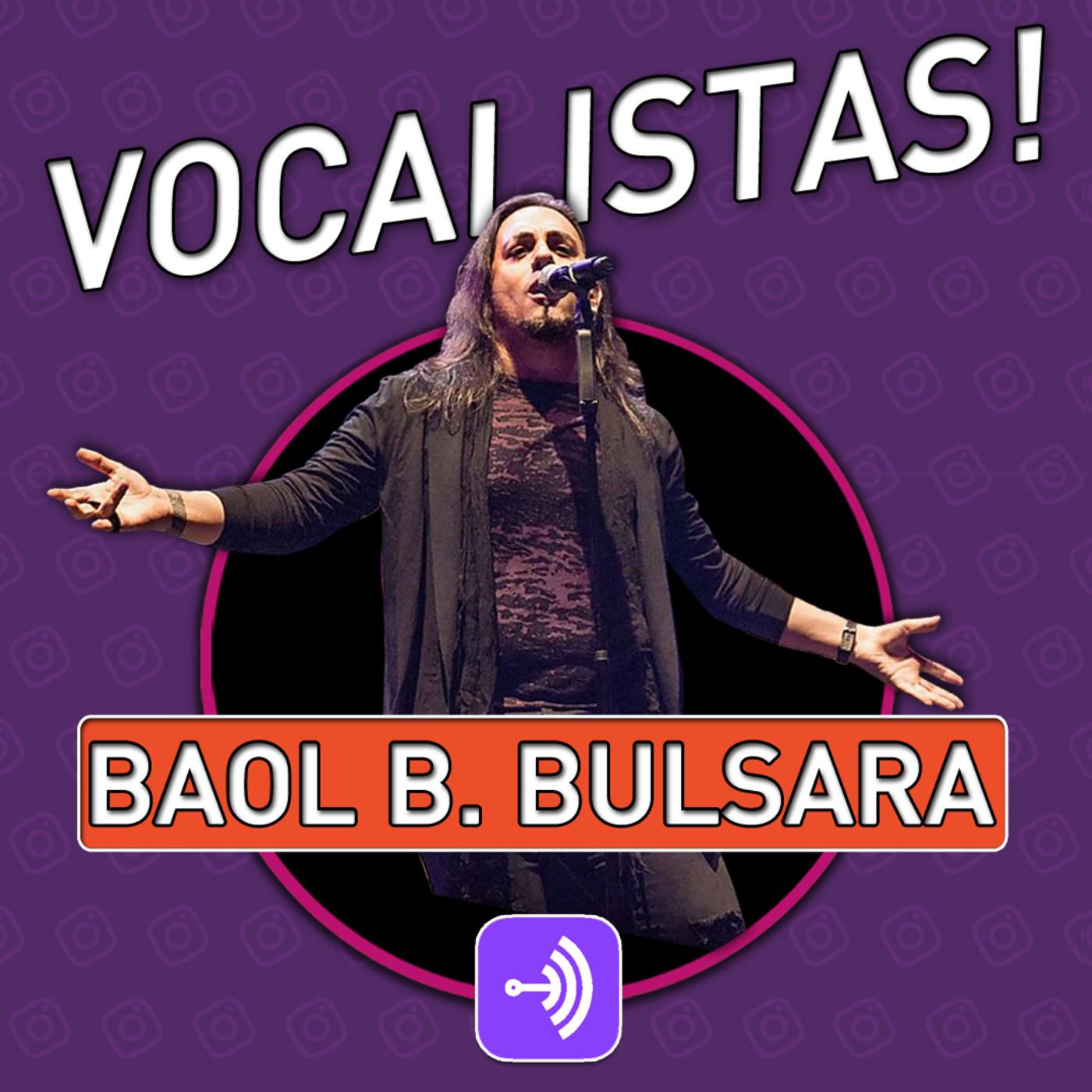 Vocalistas! Baol Bardot Bulsara