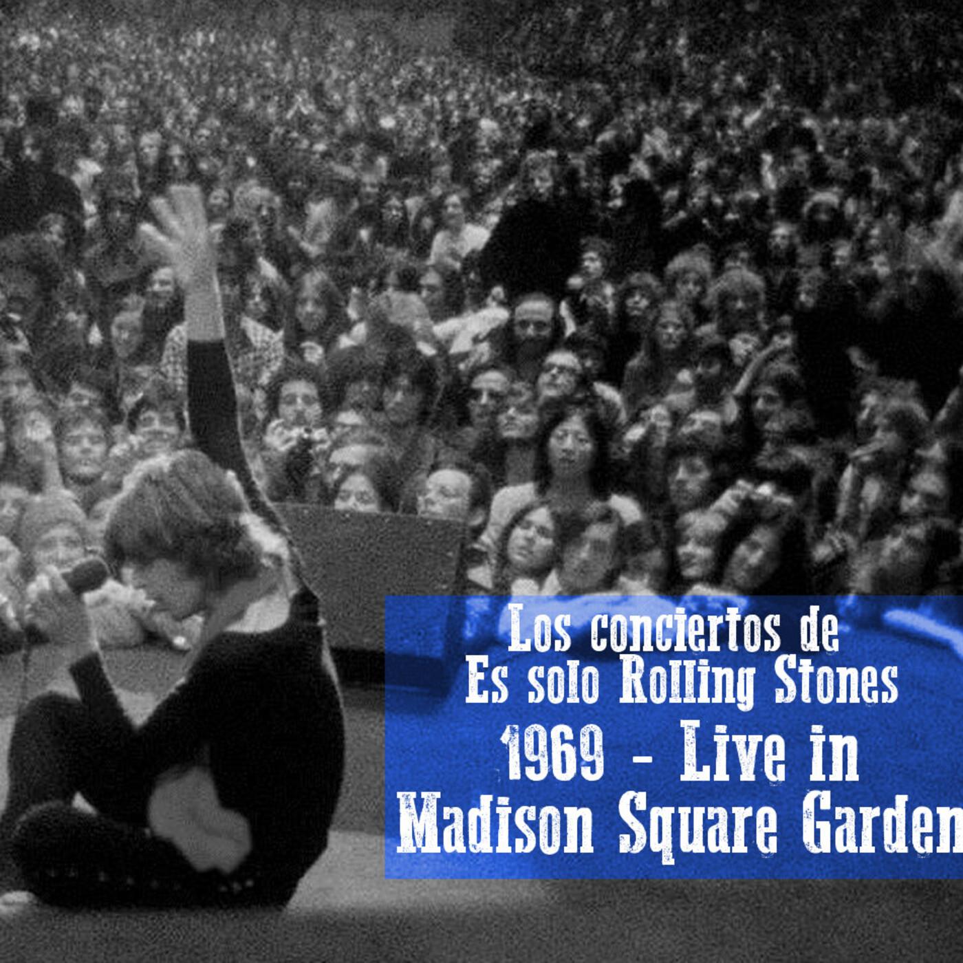MADISON SQUARE GARDEN 1969 - Los conciertos de Es solo Rolling Stones