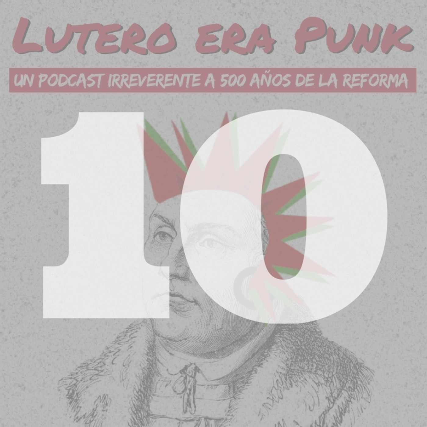 Lutero era punk | Capítulo 10