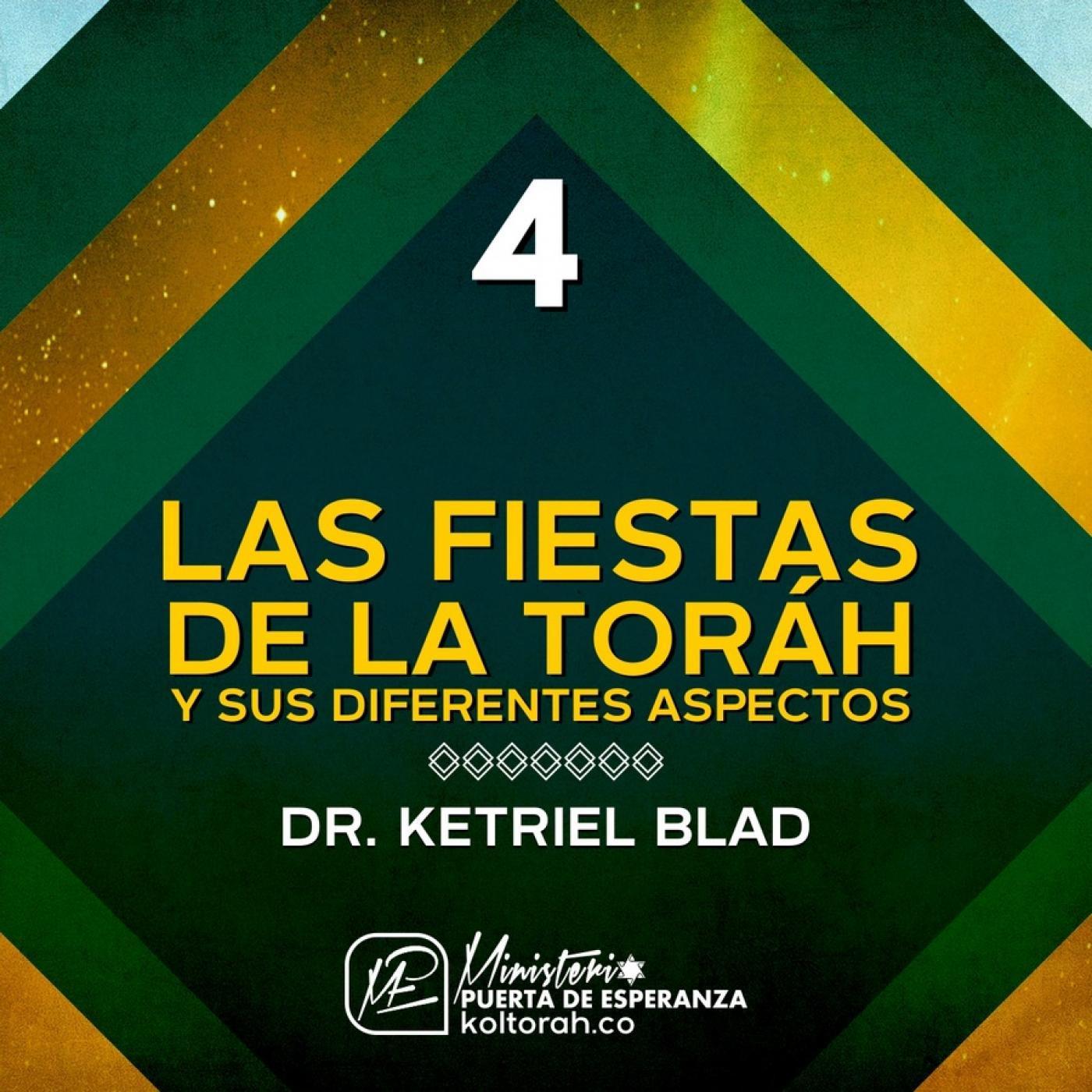 Las Fiestas de la Toráh y sus diferentes aspectos Pte 4 - Dr. S. Ketriel Blad