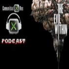 Podcast 2 X 07 Comunidad Xbox | Analizamos The Evil Within y hablamos sobre la Madrid Games Week