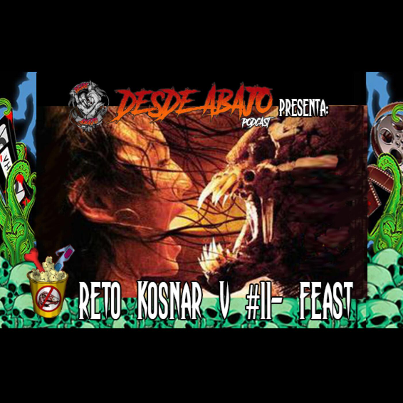 Reto Kosnar V #11- Feast (Cacería Voraz)
