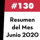 130. Resumen del Mes - Junio 2020