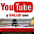 EP 10. Youtube y salud con @enferevolucion