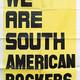5. We are Sudamerican rockers