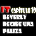 IT (ESO) – AUDIOLIBRO DE EXCELENTE CALIDAD. Capítulo 10: Beverly recibe una paliza