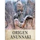 Origen Anunnaki: El legado de los Anunnaki 26 de Junio