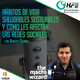 Podcast 38 | HÁBITOS DE VIDA SALUDABLES SOSTENIBLES Y COMO LES AFECTAN LAS REDES SOCIALES CON ALBERTO ÁLVAREZ