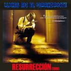 Luces en el Horizonte: RESURRECCIÓN (1999)