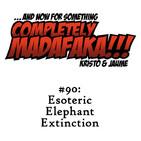 Episodio 90: «Esoteric Elephant Extinction»