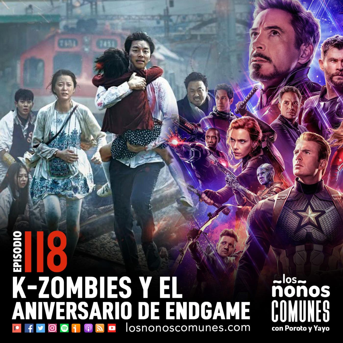 Ep 118: K-Zombies y el Aniversario de Endgame
