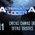 """ALTERNATIVA LODER 11 """"chicas chinas de tetas tristes"""" (21 febrero 2015)"""