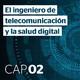 002 / Telecomunicaciones que transforman la salud