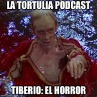 La Tortulia #142 - Tiberio: el horror