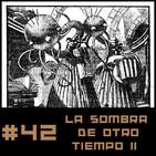 #42 La Sombra de otro Tiempo (aka En la Noche de los Tiempos) H.P. Lovecraft 2ª parte
