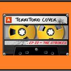 TERRITORIO COVER EP. 1x22 ' THE STROKES'