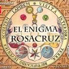 Los iniciados rosacruces y el secreto desvelado - Ecos de lo remoto 3x37