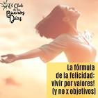 127.- La fórmula de la felicidad: vivir por valores! (y no x objetivos). Con Javier Garcia Campayo.