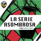 Ep 210: La Serie Asombrosa 1x07: La Pelea por el Scudetto se aprieta