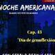 """Noche Americana, Cap 43 """"Día de genuflexión""""."""