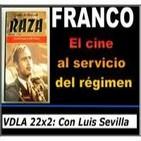 VDLA 22x2: FRANCO, el cine al servicio del régimen