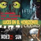 Luces en el Horizonte 4X23: Until Dawn, El hombre con rayos X en los ojos, Jaded Sun, Cómic: Ciudad