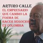 Episodio 4: Arturo Calle, el empresario que cambio el comercio Colombiano