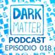 Dark Matter Podcast 018 - Smash Bros, Red Dead Redemption 2 y QuakeCon