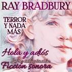 Hola y Adiós (Ray Bradbury)   Ficción Sonora - Audiolibro