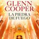 La piedra de Fuego Glenn Cooper Parte del 6 al 9