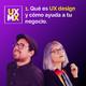 Qué es UX design y cómo ayuda a tu negocio