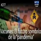 (COVID-19) Vacunas: El Futuro Sombrío de la Pandemia - SOTT Radio (17-5-2020) Coronavirus