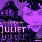 Juliet (Antonio Reverte) - Primicia | Audiorelato - Audiolibro
