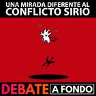 Debate A Fondo - Una mirada diferente al conflicto sirio