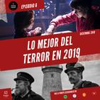 Episodio 6 - Lo Mejor del Terror en 2019