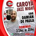 Caroya Jazz Night - Programa Domingo 05 de Julio 2020