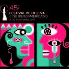 Programa nº 475 (12.11.19) - ESPECIAL FESTIVAL DE CINE IBEROAMERICANO DE HUELVA 2019