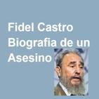 Fidel Castro: Biografía de un asesino