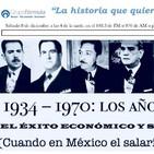 La economía mexicana de 1934 a 1970.