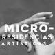 Micro-Residençias artísticas - Septiembre 2019