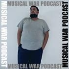 Musical War Podcast - #280