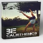 Mi nuevo libro: BE CALISTHENICS.