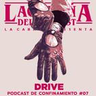 La Cabaña presenta: Drive. Podcast de confinamiento #7